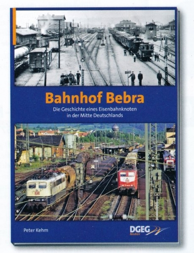 Bahnhof Bebra - Die Geschichte eines Eisenbahnknotens