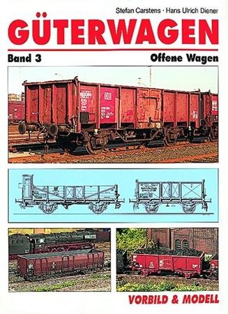 Güterwagen Band 3 Offene Wagen