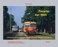 Fenster zur Welt. Zweiachsige Dieseltriebwagen in Ungarn, Kroatien, Serbien und Rumänien (Martin Gold)