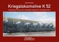 Kriegslokomotive K 52 Technisches Portrait einer tausendfach produzierten Dampflokomotive
