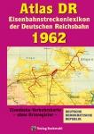 Atlas DR Eisenbahnstreckenlexikon der Deutschen Reichsbahn 1962