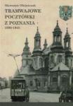Tramwajowe pocztówki z Poznania 1898 - 1945