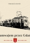 Tramwajem przez Gdansk