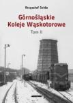 Gornoslaskie Koleje Waskotorowe tom II