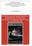Die Bedeutung der Lübeck-Büchener Eisenbahn für die Wirtschaft der Region Hamburg-Lübeck in den Jahren 1851 bis 1937