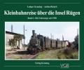 Kleinbahnreise über die Insel Rügen  Band 1: Die Fahrzeuge seit 1950