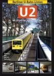 Berliner U-Bahn-Linien: U2 - Die City-Linie über Zoo und Alex