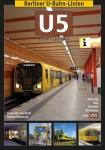 Berliner U-Bahn-Linien: U5 - Von Ost nach West (2.Auflage)