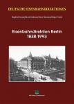Deutsche Eisenbahndirektionen / Eisenbahndirektion Berlin 1838 - 1993