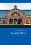 Hauptbahnhof Erfurt: Die neue Verkehrsdrehscheibe Mitteldeutschlands