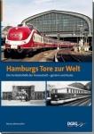 Hamburgs Tore zur Welt - Die Fernbahnhöfe der Hansestadt gestern und heute