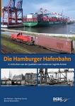 Die Hamburger Hafenbahn - In 150 Jahren von der Quaibahn zum modernen Logistik-Partner