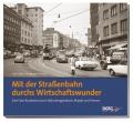 Mit der Straßenbahn durchs Wirtschaftswunder  Eine Foto-Rundreise durch Mönchengladbach, Rheydt und Viersen