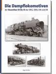 Die Dampflokomotiven der Baureihen 50 bis 53 der DRG, DRB, DB und DR, Band 2