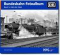 Bundesbahn-Fotoalbum Band 1: 1961 bis 1967