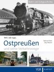 Ostpreußen und seine Verkehrswege II: Band 2: 1945 bis heute