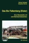 Das Bw Falkenberg (Elster) - Eine Dienststelle mit zwei Bahnbetriebswerken