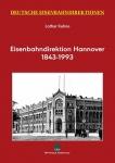 Deutsche Eisenbahndirektionen: Eisenbahndirektion Hannover 1843-1993